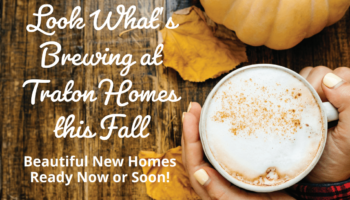 Look What's Brewing this Fall at Traton Homes flyer