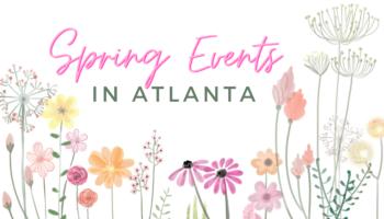 Spring Events in Atlanta